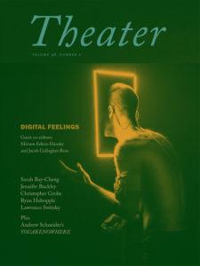 """Cover of Theater Magazine on """"Digital Feelings."""" Courtesy of Duke University Press"""