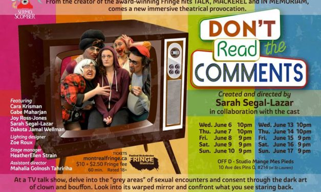 """Don't Read The Comments"" (Montreal Fringe)"