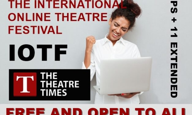 The International Online Theatre Festival Is Extended Until May 31, Additing Eleven New Productions