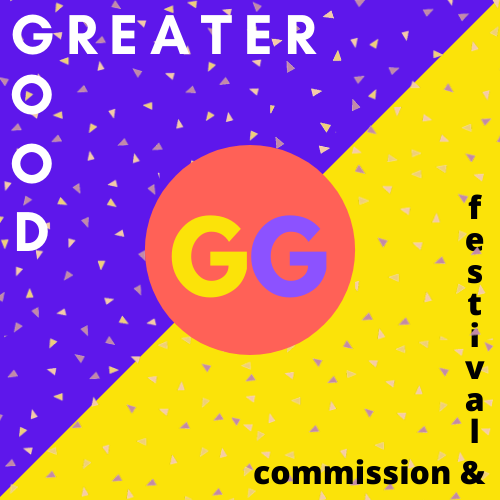 The Greater Good Commission and Festival