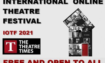 The Theatre Times Launches Third Edition of IOTF: International Online Theatre Festival